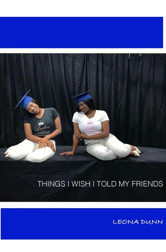Things I wish I told my friends