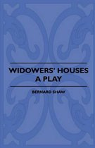 Widowers' Houses - A Play