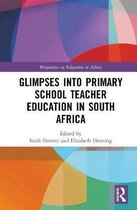 Glimpses into Primary School Teacher Education in South Africa