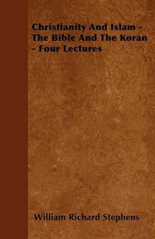 Christianity And Islam - The Bible And The Koran - Four Lectures