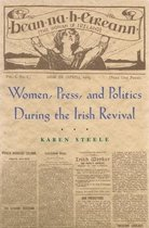 Women, Press, and Politics during the Irish Revival