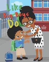 Like Big Boys Do