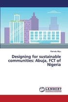 Designing for sustainable communities: Abuja, FCT of Nigeria