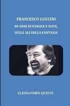 Francesco Guccini - 80 anni di parole e note, sulle ali della fantasia