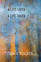 A Life Given, a Life Taken
