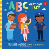 ABC for Me: ABC What Can I Be?
