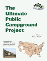 The Ultimate Public Campground Project: Volume 6 - Arizona, Nevada