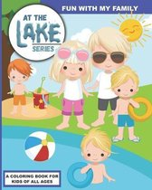 At the Lake: Fun with my Family