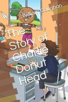 The Story of Charlie Donut Head