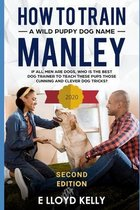 How to train a wild puppy dog named Manley