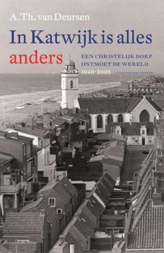 In Katwijk Is Alles Anders - Arie Theodorus Van Deursen |