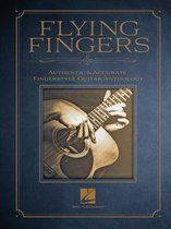 Flying Fingers: Authentic & Accurate Fingerstyle Guitar Anthology
