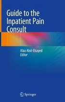 Guide to the Inpatient Pain Consult