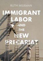Boek cover Immigrant Labor and the New Precariat van Ruth Milkman