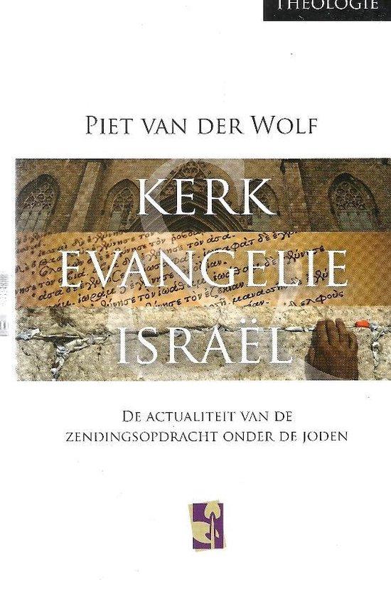 Wolf, Kerk evangelie & israel - P. van der Wolf |