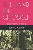 The Land of Ghosts..!