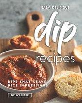 Easy, Delicious Dip Recipes