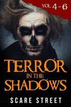 Terror in the Shadows Volumes 4 - 6