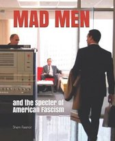 Mad Men: and the Specter of American Fascism