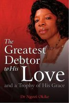 The Greatest Debtor to His Love