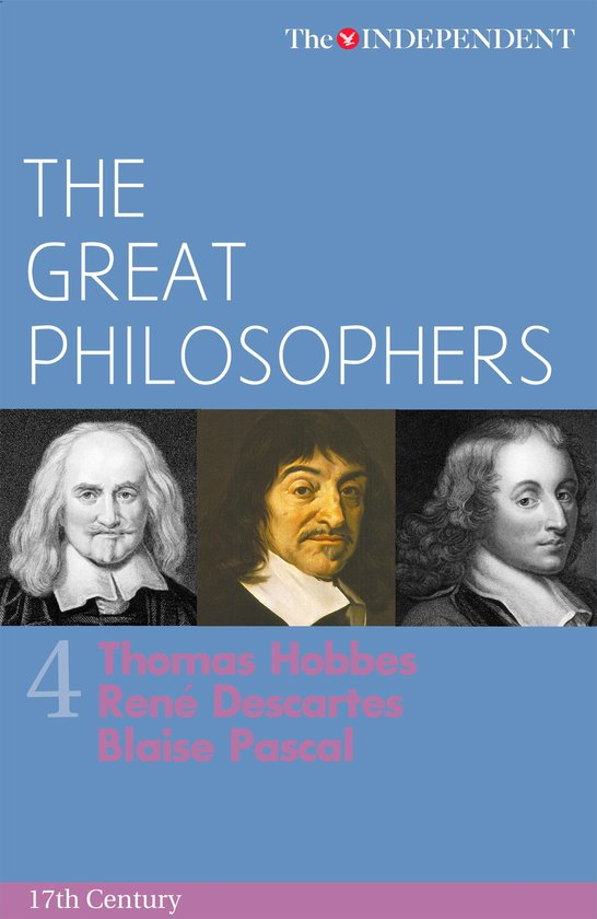 Afbeelding van The Great Philosophers: Thomas Hobbes, Rene Descartes and Blaise Pascal