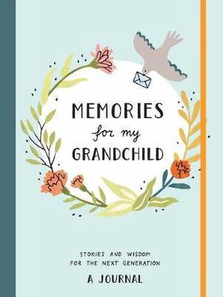 Memories for My Grandchild: Stories and Wisdom for the Next Generation