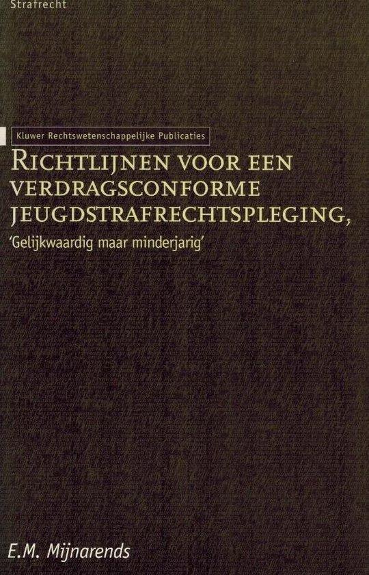 RICHTLIJNEN VOOR EEN VERDRAGS- CONFORME JEUGDSTRAFRECHTPLEGING - Kluwer |
