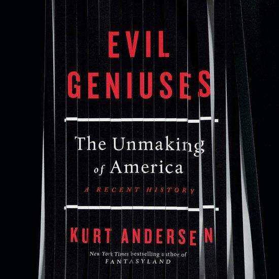 Boek cover Evil Geniuses van Kurt Andersen