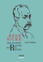 Rene Rilke. Die Jugend Rainer Maria Rilkes