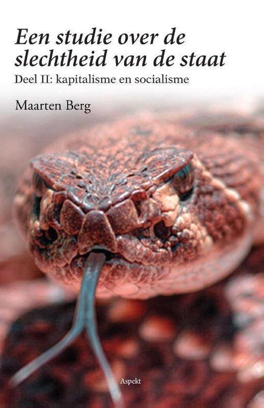 Een studie over de slechtheid van de staat deel II kapitalisme en socialisme - Maarten Berg   Fthsonline.com