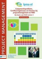 Competentieprofielen, certificeringniveaus en functies bij projectmanagement en pmo - op basis van ncb versie 3 - 2de herziene druk