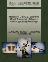 Marcus V. U S U.S. Supreme Court Transcript of Record with Supporting Pleadings
