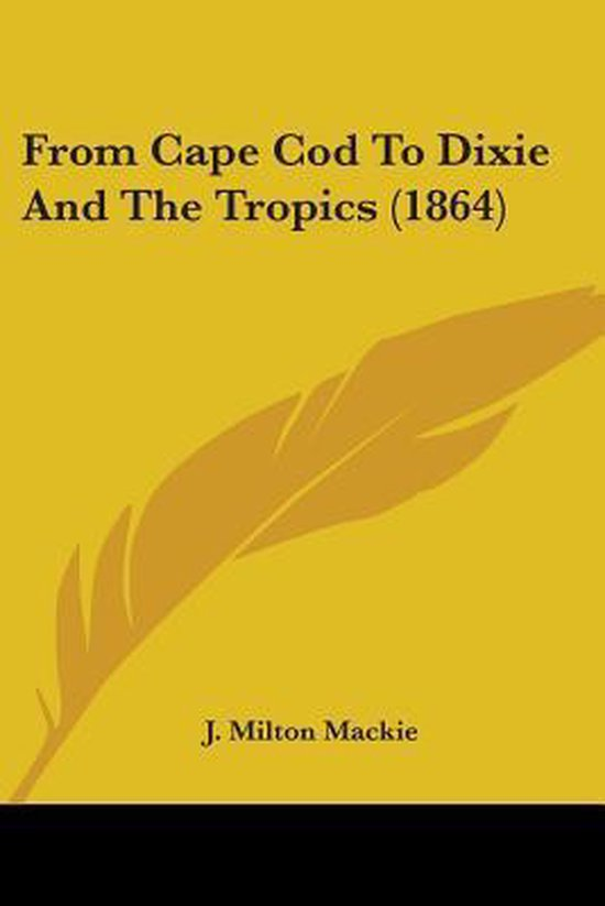 from Cape Cod to Dixie and the Tropics (1864)