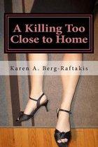 A Killing Too Close to Home