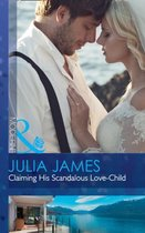 Claiming His Scandalous Love-Child (Mistress to Wife, Book 1)