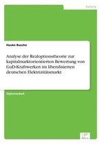 Analyse der Realoptionstheorie zur kapitalmarktorientierten Bewertung von GuD-Kraftwerken im liberalisierten deutschen Elektrizitatsmarkt