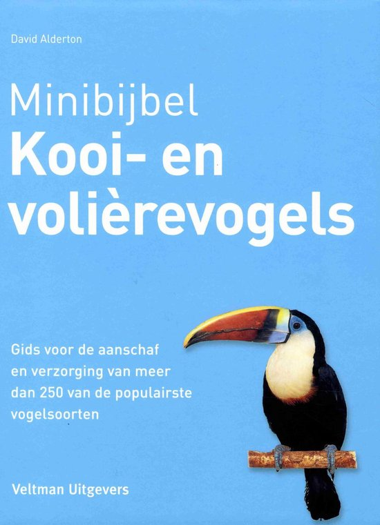 Minibijbel - Kooi- en volierevogels - David Alderton |