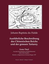 Ausf hrliche Beschreibung Des Chinesischen Reichs Und Der Grossen Tartarey. Erster Theil.