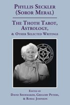 The Thoth Tarot, Astrology, & Other Selected Writings