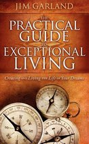 Practical Guide to Exceptional Living