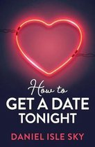 How to Get a Date Tonight