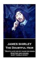 James Shirley - The Doubtful Heir