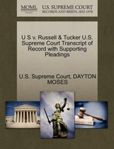 U S V. Russell & Tucker U.S. Supreme Court Transcript of Record with Supporting Pleadings