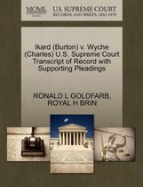 Ikard (Burton) V. Wyche (Charles) U.S. Supreme Court Transcript of Record with Supporting Pleadings