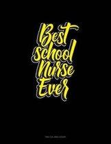 Best. School Nurse. Ever