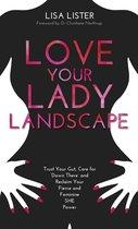 Boek cover Love Your Lady Landscape van Lisa Lister (Onbekend)