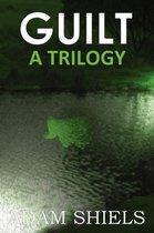 GUILT - A Trilogy