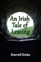 An Irish Tale of Leaving
