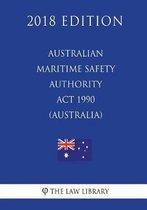 Australian Maritime Safety Authority ACT 1990 (Australia) (2018 Edition)