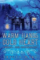 Warm Hands Cold Heart